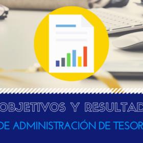 Objetivos y resultados de la administración de tesorería